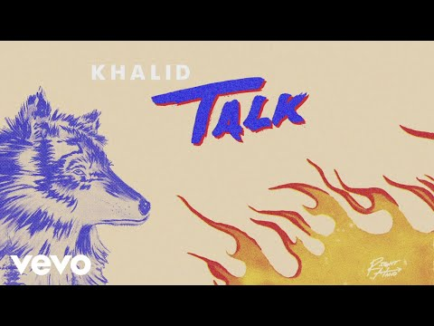 Khalid - Talk (Audio)