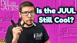 Is the JUUL still Cool?