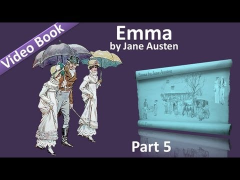 Part 5 - Emma Audiobook by Jane Austen (Vol 2: Chs 14-18)