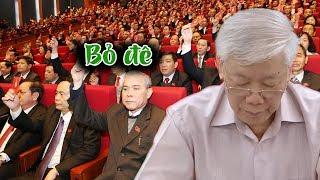 Hậu hội nghị Tw10, Tổng Trọng chết trân vì 16 ủy viên BCT đồng loạt yêu cầu sửa điều lệ đảng