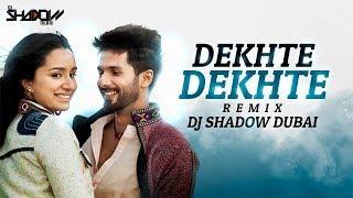 Dekhte Dekhte – Remix – DJ Shadow Dubai Video HD