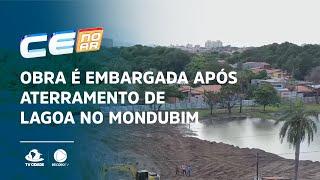 Obra é embargada após aterramento de lagoa no Mondubim