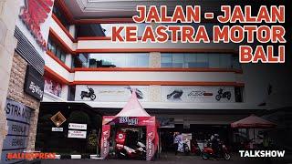 Jalan - Jalan Ke Astra Motor Bali