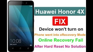 Huawei Honor 4X went into eRecovery Mode- Solution