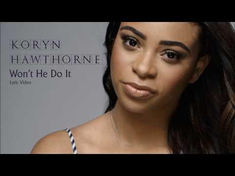 Won't He Do It (Lyrics) Koryn Hawthorne ft. Roshon Fegan
