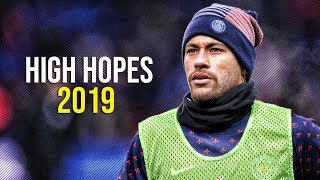 Neymar Jr ► High Hopes ● Astonishing Goals & Skills ● 2019 | HD