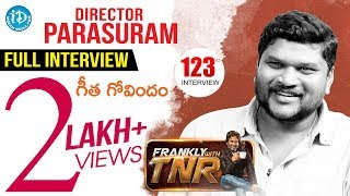Geetha Govindam Director Parasuram Frankly with TNR..