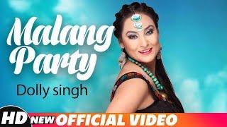 Malang Party – Dolly Singh