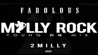 Fabolous - Milly Rock - Young OGmix