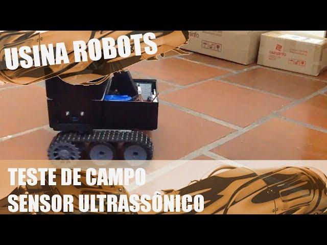 TESTE DE CAMPO COM SENSOR ULTRASSÔNICO | Usina Robots US-2 #098