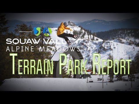 Terrain Park Report  - Squaw Valley | Alpine Meadows