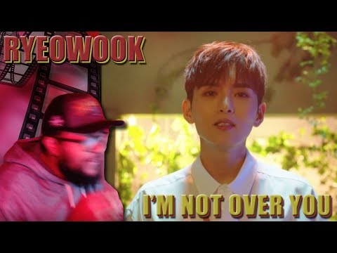 RYEOWOOK(려욱) - I'm Not Over You(너에게) MV REACTION!!! | THE MAN HAS SOOUUULL #DOLO