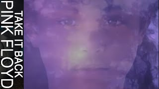 Pink Floyd - Take It Back (Official Music Video HD)