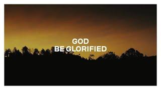 Nick & Becky Drake  - God Be Glorified - OFFICIAL LYRIC VIDEO