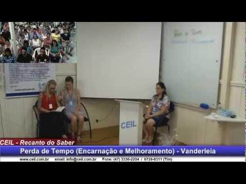 Baixar Vanderleia Borba - Perda de Tempo Encarnação e Melhoramento - CEIL - 06/04/2014