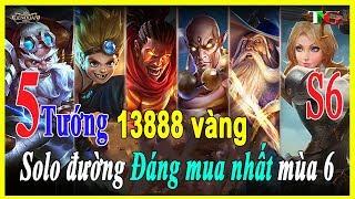 Liên quân mobile Top 5 vị tướng 13888 vàng Đáng Mua nhất Solo đường mùa 6 phiên bản clan đại chiến
