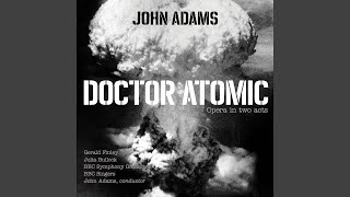 """Doctor Atomic, Act I, Scene 1: """"The end of June 1945"""""""