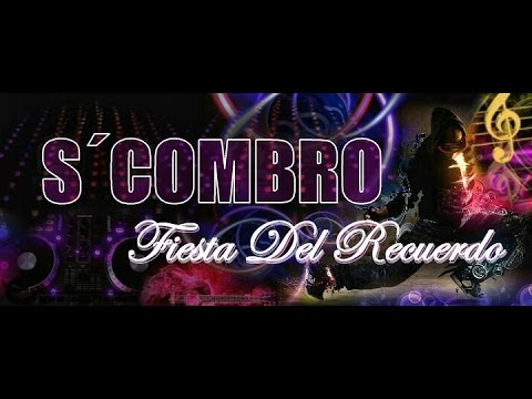 Fiesta Del Recuerdo 12 SCOMBRO BAILABLE ( DJ Sebaa )