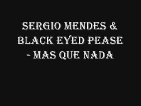 Baixar Sergio Mendes ft. The Black Eyed Peas - Mas Que Nada (lyrics in description)