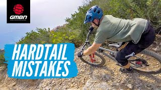How Not To Ride A Hardtail | Hardtail MTB Mistakes & How To Avoid Them
