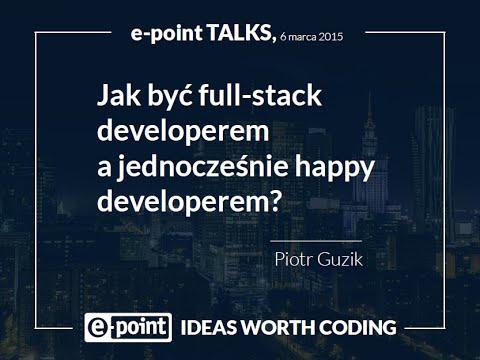 """e-point Talks """"Jak być szczęśliwym full-stack developerem?"""" - Piotr Guzik"""
