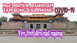 Huế: tạm dừng đón khách vào Di tích, bảo tàng   Cố đô yên tĩnh đến ngỡ ngàng   Lequang Channel