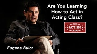 Are You Learning How to Act in Acting Class?
