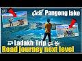 Diskit to Pangong Lake Journey | Ladakh Trip | Telugu Traveller