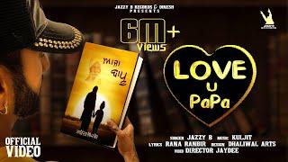 Aaja Bapu (Love U Papa) – Jazzy B Video HD