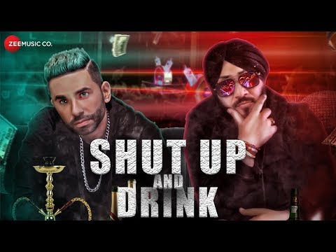 SHUT UP AND DRINK Lyrics : Jay Vermani Oye Hoye