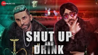 Shut Up And Drink – Dilbagh Singh