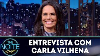 Entrevista com Carla Vilhena | The Noite (29/05/18)