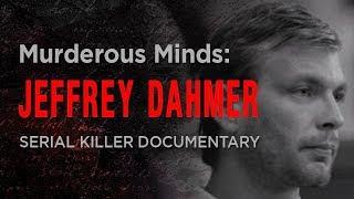 Murderous Minds: The Milwaukee Monster | Jeffrey Dahmer Documentary
