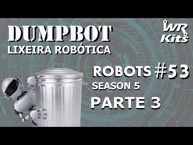 EXPANSÃO DO DIAGRAMA EM BLOCOS (DUMPBOT 03/x) | Robots #53
