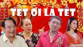 Hài Tết 2018 | Tết Ơi Là Tết 1 - Phần 1 | Phim Hài Tết Chiến Thắng, Quang Tèo, Quốc Anh Mới Nhất