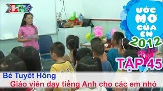 Làm giáo viên dạy tiếng anh - Trần Thị Tuyết Hồng | ƯỚC MƠ CỦA EM | Tập 45