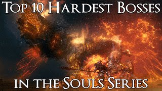 Top 10 Hardest Bosses in the Souls Series