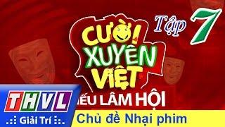 THVL | Cười xuyên Việt - Tiếu lâm hội | Tập 7: Chủ đề Nhại phim