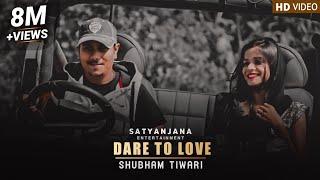 Dare To Love By Shubham Tiwari