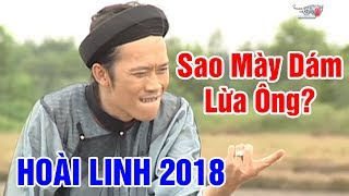 Hoài Linh 2018 | SAO MÀY DÁM LỪA ÔNG | Hài Hoài Linh Hay Nhất 2018