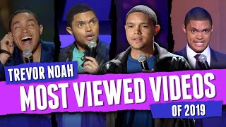 /trevor noah most viewed videos of 2019 so far