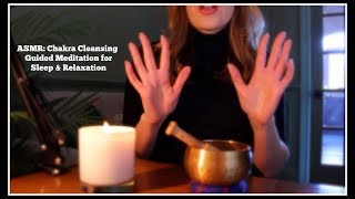 **ASMR: Chakra Cleansing Guided Meditation for Relaxation & Sleep **