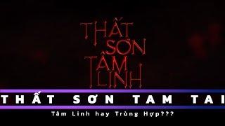Thất Sơn Tam Tai - Review Thất Sơn Tâm Linh (Thiên Linh Cái)