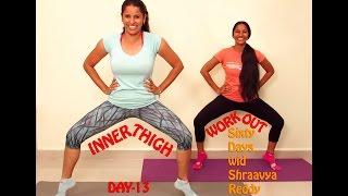 Day - 13 || Inner Thigh Gap Workout || Sixty Days Wid Shraavya Reddy ft. Vida Chaitanya