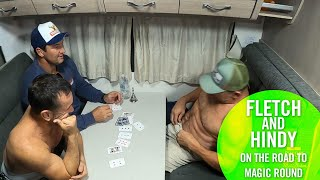 On the Road to Magic Round | Strip Poker? | Fletch and Hindy