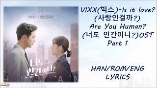 VIXX – Is It Love? (사랑인걸까?) Are You Human Too? (너도 인간이니) OST Part 1 Lyrics