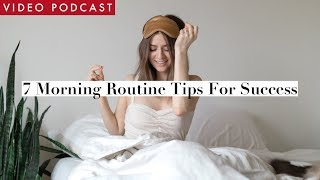 Morning Routine Tips for Success | Video Podcast