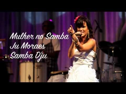 Baixar Ju Moraes - Mulher No Samba - Samba D'Ju