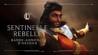 Akshan, sentinelle rebelle :  bande-annonce