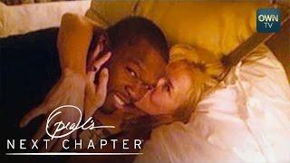 Chelsea Handler's Relationship with 50 Cent   Oprah's Next Chapter   Oprah Winfrey Network